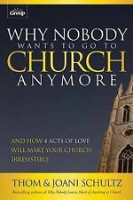 Why Nobody Wants to Go to Church Anymore: And How 4 Acts of Love Will Make...