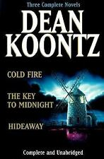 Dean Koontz : Cold Fire - The Key to Midnight - Hideaway by Dean Koontz...