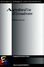 Agricultural Use of Groundwater: Towards Integration Between Agricultu-ExLibrary