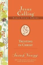 Jesus Calling Bible Studies: Trusting in Christ by Sarah Young (2015, Paperback)