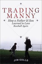 Trading Manny : How a Father and Son Learned to Love Baseball Again SIGNED book