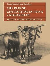 Cambridge World Archaeology: The Rise of Civilization in India and Pakistan...
