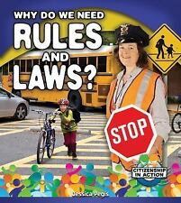 Citizenship in Action: Why Do We Need Rules and Laws? by Jessica Pegis (2016)