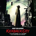 NEW Kickback City by Rory Gallagher CD (Vinyl) Free P&H