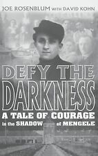 Rosenblum: Defy the Darkness : A Tale Of Courage In The Shadow Of Mengele