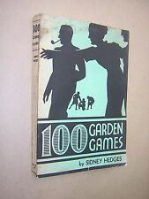 100 GARDEN GAMES. SIDNEY HEDGES. 1936. 1st EDITION. 111 PAGES. ILLUSTRATED