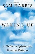 Waking Up: A Guide to Spirituality Without Religion by Sam Harris Hardcover Book