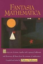 Fantasia Mathematica : Being a Set of Stories, Together with a Group of...