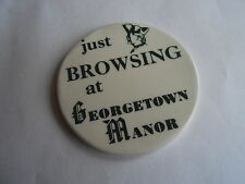 Vintage Just Browsing at Georgetown Manor Apartments or Assisted Living Pinback