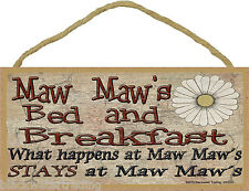 """Maw Maw's Bed and Breakfast What Happens Stays at Grandmother Sign Plaque 5""""X10"""""""