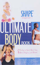 Shape's Magazine Ultimate Body Book: 4 Weeks To Your Best Abs, Butt, Thighs: 4 W