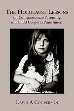 The Holocaust Lessons on Compassionate Parenting and Child Corporal...