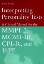 Interpreting Personality Tests : A Clinical Manual for the MMPI-2, MCMI-III,...
