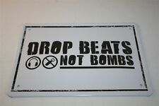 DROP BEATS NOT BOMBS- MUSIK MUSIC DJ AUFLEGEN  Blechschild 21x15 cm 0123