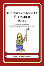 The Best Ever Book of Plumber Jokes : Lots and Lots of Jokes Specially...