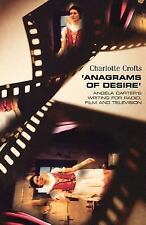 Anagrams of Desire : Angela Carter's Writing for Radio, Film, and Television...