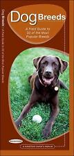 Animal Care Guides: Dog Breeds : A Field Guide to 50 of the Most Popular...