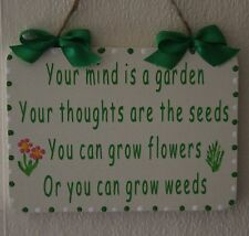 Lovely Decorative Hand-crafted Sign YOUR MIND IS A GARDEN, FLOWERS/WEEDS