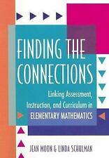 Finding the Connections Linking Assessment, Instruction, Curriculum in math