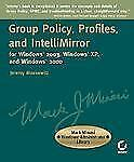 Group Policy, Profiles, and IntelliMirror for Windows 2003, Windows 2000, and W