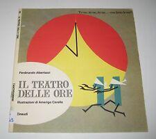 Albertazzi IL TEATRO DELLE ORE ill. Carella - Einaudi 1974 - tantibambini
