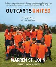 Outcasts United: An American Town, a Refugee Team, and One Woman's Quest to Make