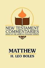 Matthew : A Commentary on the Gospel According to Matthew by H. Leo Boles...