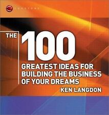 The 100 Greatest Ideas for Building the Business of Your Dreams (WH Smiths 100 G