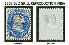 1868 1¢ Z GRILL #85A REPRODUCTION