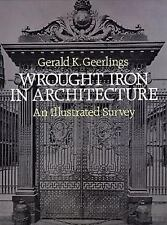 Wrought Iron in Architecture: An Illustrated Survey (Dover Jewelry and-ExLibrary