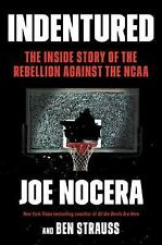 Indentured : The Epic Scandal of the NCAA by Benjamin Strauss and Joe Nocera