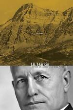"NEW - J. B. Harkin: ""Father of Canada's National Parks"" (Mountain Cairns)"