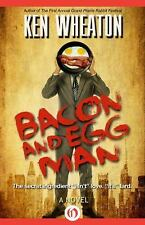 Bacon and Egg Man by Ken Wheaton (2014, Paperback)