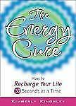 The Energy Cure : How to Recharge Your Life 30 Seconds at a Time by Kimberly...