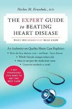 The Expert Guide to Beating Heart Disease : What You Absolutely Must Know by...