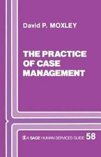 Practice of Case Management (SAGE Human Services Guides), Moxley, David P., Good