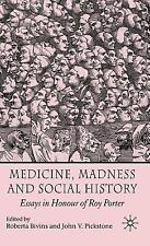 Medicine, Madness and Social History : Essays in Honour of Roy Porter (2007,...