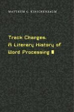 Track Changes : A Literary History of Word Processing by Matth (FREE 2DAY SHIP)