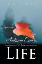 Autumn Leaves of My Life by R. U. A'Dean (2013, Paperback)
