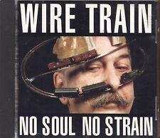 WIRE TRAIN - No soul no strain - CD 1992 NEAR MINT CONDITION