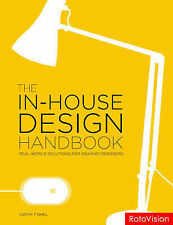 THE IN-HOUSE DESIGN HANDBOOK by Catharine Fishel : WH2-R1D : PB 991 : NEW BOOK