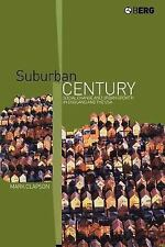 Suburban Century : Social Change and Urban Growth in England and the USA by...
