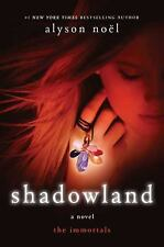 Shadowland (The Immortals, Book 3) Author: No?l, Alyson