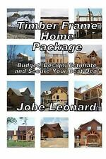 Timber Frame Home Package: Budget, Design, Estimate, and Secure Your Best...