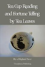 Tea Cup Reading and Fortune Telling by Tea Leaves by A. Seer (2012, Paperback)