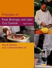 Principles of Food, Beverage, and Labor Cost Controls Dittmer, Paul R., Keefe,