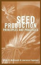 Seed Production : Principles and Practices by Lawrence O. Copeland and Miller...
