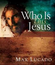 Who Is This Jesus : The Hope You Can't Resist by Max Lucado (2013, Hardcover)