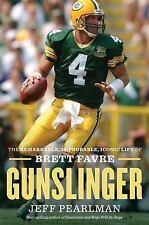 Gunslinger : The Remarkable, Improbable, Iconic Life of Brett Favre by Jeff...