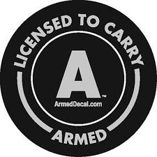 ARMED DECAL,LICENSE TO CARRY,CONCEALED CARRY,SECURITY, PROTECTION,ARMED,GUNS